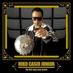album BY THE WAY YOU MOVE - HIKO CASIO JR