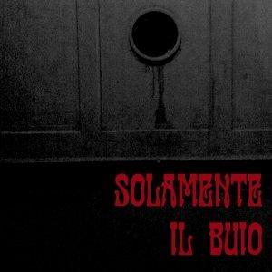 album Solamente il buio - Porno Teo Kolossal