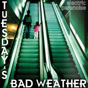 album Electric Paranoise - Tuesday's bad weather