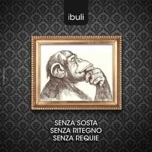 album Senza Sosta Senza Ritegno Senza Requie - I Buli