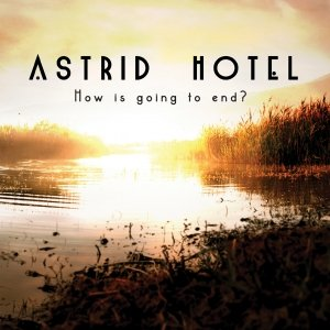 album How is going to end? - astrid hotel