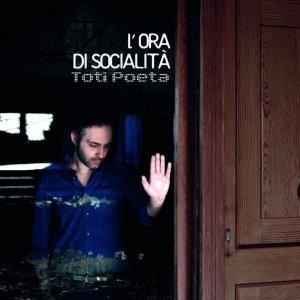 album L'ora di socialità - Toti Poeta