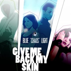 album Give Me Back My Skin - blue 'chaos' light