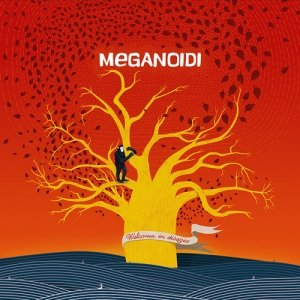album Welcome In Disagio - Meganoidi