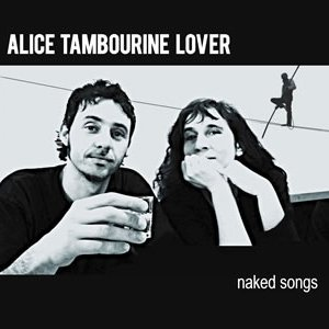 album Naked songs - Alice Tambourine Lover