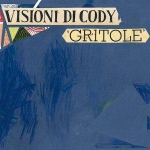album Gritole - Visioni Di Cody