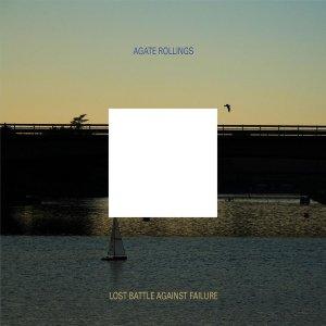 album Lost battle against failure - Agate Rollings