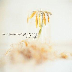 album Così Fragile - A New Horizon