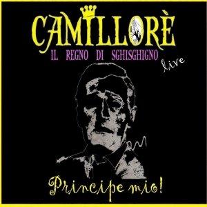 album Principe Mio (Inediti e Live) - Camillorè