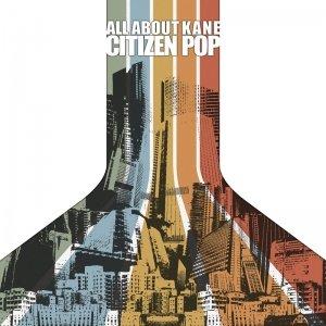 album CitizenPop - All About Kane
