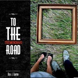 album To The Tremendous Road - Dola J. Chaplin (Official)