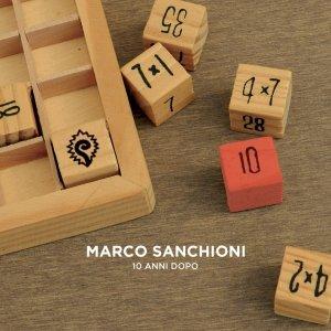 album 10 anni dopo - Marco Sanchioni
