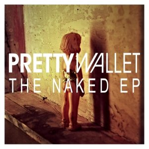 album The Naked Ep - Pretty Wallet