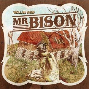 album We'll Be Brief - Mr Bison