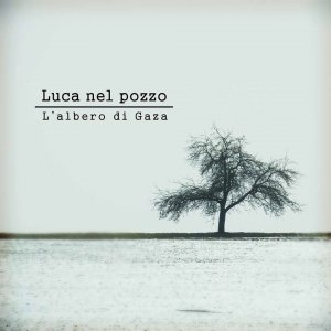 album L'albero di Gaza - Luca nel pozzo