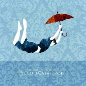 album Piccole catastrofi - IlSogno ilVeleno