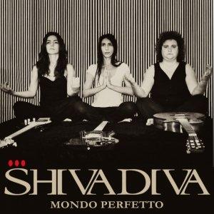 album Mondo Perfetto - SHIVADIVA