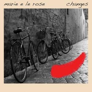 album changes - marie e le rose