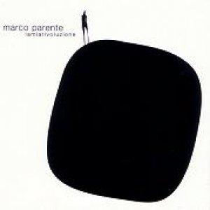 album Lamiarivolunzione (single) - Marco Parente