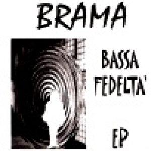 album Bassa fedeltà (ep) - Brama [Piemonte]