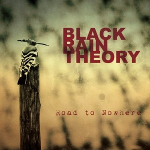 album Road To Nowhere - Black Rain Theory