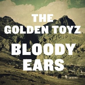 album Bloody Ears - The Golden Toyz