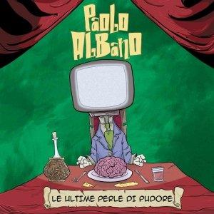 album Le Ultime Perle di Pudore - Paolo Albano