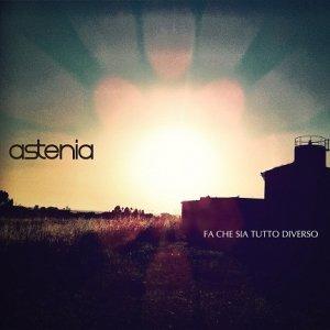 album Fa Che Sia Tutto Diverso - ASTENIA