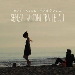 album Senza bastoni tra le ali - Raffaele Vasquez