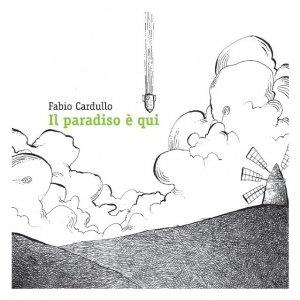 album Il paradiso è qui - Fabio Cardullo
