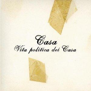 album Vita politica dei Casa - Casa