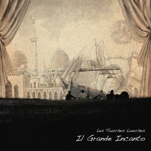 album Il Grande Incanto - Les Touches Louches