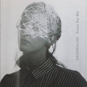 album Fosse Per Me - Przewalski