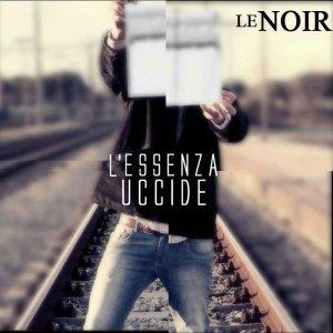 album L'Essenza Uccide - Le Noir