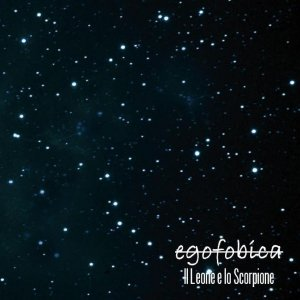 album Il leone e lo scorpione - Egofobica