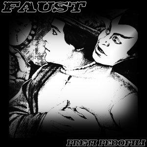 album Faust - Preti Pedofili