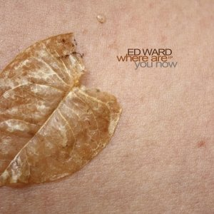 album Where are you now EP - Ed Ward