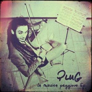 album LA MUSICA PEGGIORA EP - PLUG