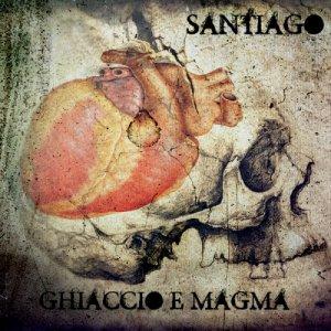 album Ghiaccio e Magma - Santiago