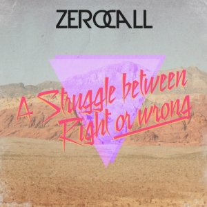 album A Struggle Between Right or Wrong - Zerocall