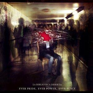 album Ever pride, ever power, ever peace - La Biblioteca Deserta