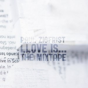 album LLove Is...The Mixtape - Paul Zigfrist