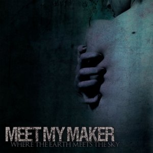 album Where The Earth Meets The Sky - Meet My Maker