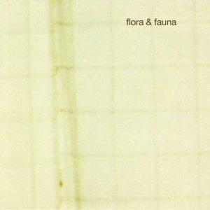 album Flora&Fauna - flora&fauna