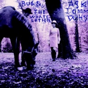 album Ask Tommy Why - Bug & the Whatelotion