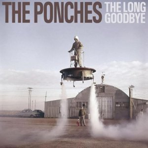 album The Long Goodbye - The Ponches