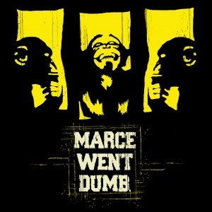 album Marce went dumb - MARCE WENT DUMB
