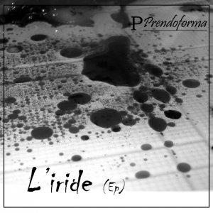 album L'iride (ep) - Prendoforma