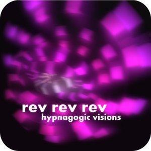 album Hypnagogic visions - rev rev rev