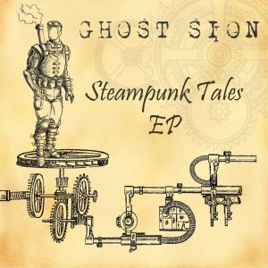album Steampunk Tales EP - Ghost Sion